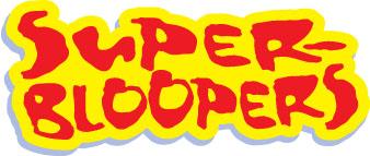 Super-bloopers